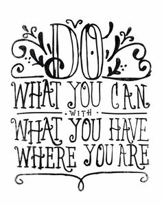 DO WHAT YOU CAN… by Matthew Taylor Wilson motivationmonday print inspirational black white poster motivational quote inspiring gratitude word art bedroom beauty happiness success motivate inspire The Words, Cool Words, Typography Prints, Typography Poster, Typography Quotes, Daily Quotes, Me Quotes, Beauty Quotes, Motivational Posters