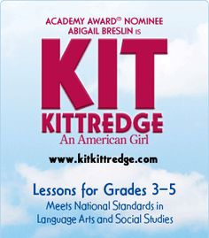 Academy Award Nominee Abigail Breslin is Kit Kittredge, An American Girl | Lessons for Grades 3-5. Meets National Standards in Language Arts and Social Studies