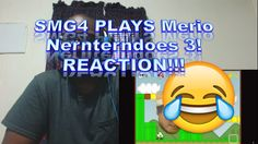 SMG4 PLAYS Merio Nernterndoes 3! REACTION!!!