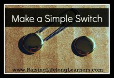 Make a Simple Switch, a simple electricity unit for homeschool