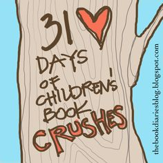 the book diaries: Day ONE: 31 Days of Children's Book Crushes
