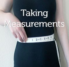 Learn some quick tips and tricks on how to properly take your measurements so you can choose the correct pattern and make the correct adjustments.