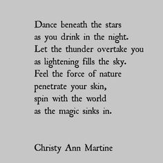 Dancing with the Universe - poetry ~ poems ~ quotes ~ poets ~ Christy Ann Martine #christyannmartine