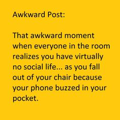 Amazing Awesome Awkward Quote: #MeAllOver