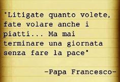 Stare sempre in pace - Papa Francesco Love Life, My Love, Italian Quotes, Feelings Words, Desiderata, Make Peace, Love Me Quotes, Some Words, Sentences