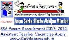 SSA Assam Recruitment 2017, 7042 Assistant Teacher Vacancies Apply Online, Assam Teachers Recruitment 2017, Assam SSA Teacher Vacancy Application Form Teacher Vacancy, Teacher Recruitment, Job Application Form, Teacher Assistant, Apply Online, How To Apply