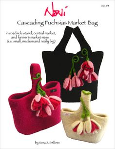 Cascading Fuchsias Bags, #114, designed by Nora J. Bellows. Knit-and-felt genius. This in three sizes for knitting projects from small socks to large pullovers. Still a classic.