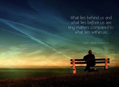 """What lies behind us and what lies before us are tiny matters compared to what lies within us. """"What lies behind us and what lies before us are tiny matters compared to what lies within us. Inspirational Quotes Wallpapers, Motivational Quotes Wallpaper, Motivational Thoughts, Best Motivational Quotes, Wallpaper Quotes, Best Quotes, Life Quotes, Favorite Quotes, Positive Quotes"""