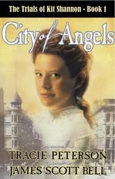 """(By Bestselling, Award-Winning Authors James Scott Bell and Tracie Peterson! Church Libraries: """"The plot is compelling, the characters are real, and Kit`s faith is genuine. Highly recommended."""" City of Angels has 4.6 Stars with 74 Reviews on Amazon)"""