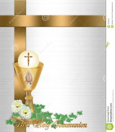 Illustration about Image and illustration composition for First Holy Communion Invitation Border or frame with gold chalice Host flowers text and copy space. Illustration of eucharist, invitation, greeting - 13756701 First Communion Decorations, First Communion Cards, Holy Communion Invitations, First Communion Favors, First Holy Communion, Free Invitation Templates, Invitation Cards, Flower Text, Première Communion