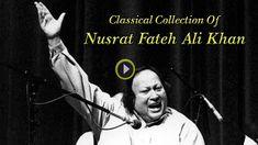Watch and listen Nusrat Fateh Ali Khan hit Collection