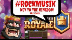 Keys To The Kingdom Rock The 126ers -Clash Royale #RockMusik