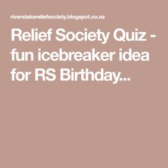 Relief Society Quiz - fun icebreaker idea for RS Birthday...