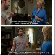 It's always sunny in Philadelphia......especially funny since they are married in real life - love it!