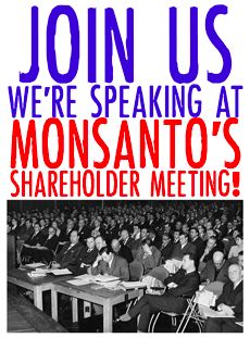 We're going to Monsanto Headquarters, You in? Tell Monsanto shareholders it's time to support Mandatory GMO labeling - We're not going away,...