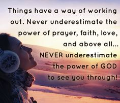 We must trust and have faith with no doubt in the power of the Lord