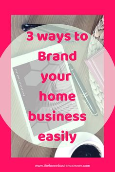 Do you want to know how to increase the value of your home business through branding? read this