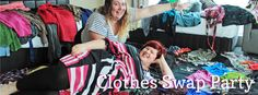 Clothes Swap Party; grow your wardrobe + save $$$