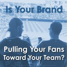 Is your brand pulling or pushing your fans?  Here's a quick story that should get you thinking in a different direction.