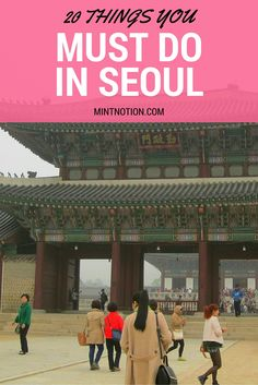 Check out the top 20 things you should do in Seoul, South Korea. Perfect for first-time visitors.