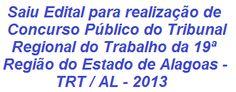 O TRT da 19ª Região, do Estado de Alagoas, divulga Edital p/ realização de Concurso, no intuito do provimento de vagas nos cargos de Técnico Judiciário (Nível Médio) e Analista Judiciário (Nível Superior) do Quadro de Pessoal deste Tribunal e com validade para formação de Cadastro de Reserva. Os salários variam de R$ 4.635,03 a R$ 9.188,20. As inscrições se iniciam no dia 22/10/2013.  Leia mais…