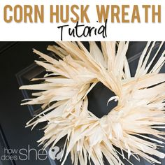 Beautiful Corn Husk Wreath Tutorial! Love the texture and simplicity of these wreaths!