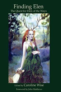 Finding Elen: The Quest for Elen of the Ways by Caroline Wise http://www.amazon.com/dp/1508644039/ref=cm_sw_r_pi_dp_jTBLwb0N6P36T
