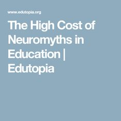 The High Cost Of Neuromyths In Education >> 384 Best Education Images In 2018 Baby Learning School Leadership