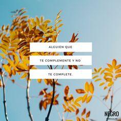 Alguien que te complemente y no te complete... #NegroIrregular #frase #quote #frases #frasesdeamor #frasescortas