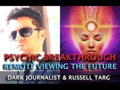 PSYCHIC BREAKTHROUGH REMOTE VIEWING THE FUTURE! DARK JOURNALIST AND RUSS...