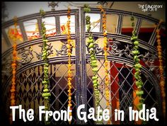 The Front Gate in India, a fascinating Indian tradition and how it shapes their culture