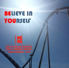 BElieve in  YOUrself  Life's a roller coaster. Don't remain seated. @ENJOYOURIDE #EYR www.looseleafbrands.com