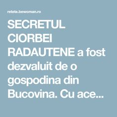 SECRETUL CIORBEI RADAUTENE a fost dezvaluit de o gospodina din Bucovina. Cu aceasta reteta nu vei da gres vreodata!