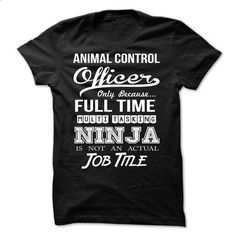 Animal Control Officer  - #vintage shirt #black tshirt. BUY NOW => https://www.sunfrog.com/LifeStyle/Animal-Control-Officer-.html?68278