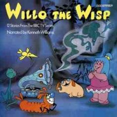 Willow the Whisp. I had a love hate relationship with this TV programme as a child. It was quite scary!!
