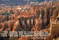 Day 176 (June 25) Inspirational illustration of Jeremiah 23:24 -- 24 Can anyone hide in secret places so that I cannot see him?