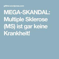 MEGA-SKANDAL: Multiple Sklerose (MS) ist gar keine Krankheit!