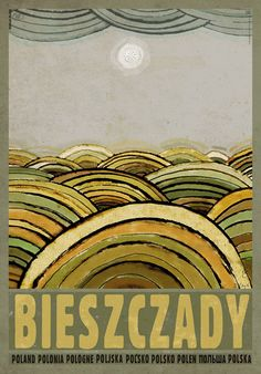 Bieszczady Check also other posters from PLAKAT-POLSKA Original Polish poster autor plakatu: Ryszard Kaja data druku: 2014 wymiary plakatu: ok. Polish Posters, Composition Art, Graphic Art, Graphic Design, Railway Posters, Art Deco Posters, Art Deco Period, Vintage Travel Posters, Illustrations And Posters