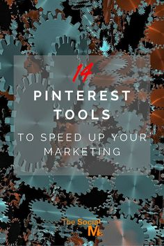 14 Pinterest Tools to Speed Up Your Marketing