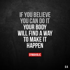 If you believe you can do it Your body will find a way to make it happen. More motivation: https://www.gymaholic.co #fitness #motivation #gymaholic