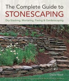 Booktopia has The Complete Guide to Stonescaping, Dry-Stacking, Mortaring, Paving & Gardenscaping by David Reed. Buy a discounted Paperback of The Complete Guide to Stonescaping online from Australia's leading online bookstore.