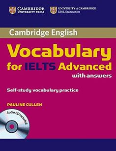 Cambridge Vocabulary for IELTS Advanced Band 6.5+ with An...