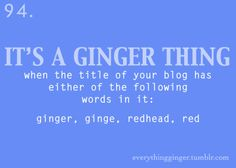 It's a ginger thing