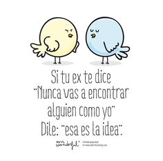 """Si tu ex te dice: """"Nunca vas a encontrar alguien como yo"""" Dile: """"Esa es la idea"""". #Citas #Frases @Candidman"""