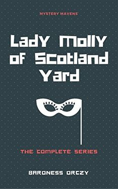 Buy Lady Molly of Scotland Yard by Baroness Orczy and Read this Book on Kobo's Free Apps. Discover Kobo's Vast Collection of Ebooks and Audiobooks Today - Over 4 Million Titles! Murder Mysteries, Cozy Mysteries, Murder Most Foul, Old Flame, Mystery Novels, Agatha Christie, New Adventures, Free Books, Scotland