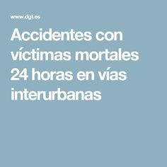 Accidentes con víctimas mortales 24 horas en vías interurbanas