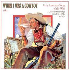 When I Was a Cowboy, Vol. 2 [CD]