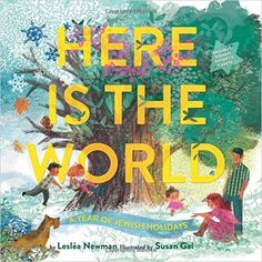 Here Is the World: A Year of Jewish Holidays: Lesléa Newman, Susan Gal: 9781419711855: Books - Amazon.ca