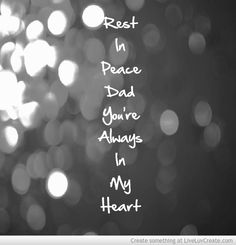 I miss my Daddy more then ever; By far, hands down most amazing man I've ever known,most amazing person to ever be in my life! Daddy I Miss You, Miss You Dad Quotes, Love You Dad, Rip Daddy, Peace Pictures, Missing Dad, Dad In Heaven, Remembering Dad, Inner Peace Quotes
