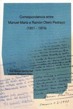 Título Correspondencia entre Manuel María e Ramón Otero Pedrayo (1951-1974) / Xosé Manuel Sánchez Rei, Estefanía Mosquera Castro (eds.) Autor Manuel María (1929-2004) Publicación [A Coruña] : Fundación Manuel María de Estudos Galegos, [2014]  SIGNATURA: L7At-MARIA-cor http://kmelot.biblioteca.udc.es/record=b1533881~S1*gag